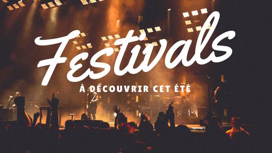 Festivals à découvrir cet été